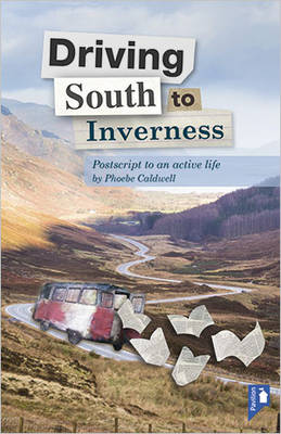 Driving South to Inverness: A Postscript to an Active Life (Paperback)