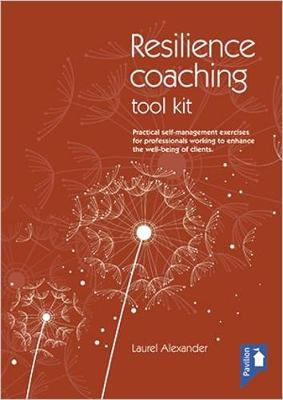 The Resilience Coaching Toolkit: Practical Self-Management Exercises for Professionals Working to Enhance the Well-Being of Clients (Hardback)