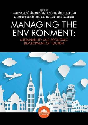 Managing the Environment: Sustainability and Economic Development of Tourism (Paperback)