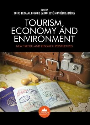 Tourism, Economy and Environment: New trends and research perspectives (Paperback)