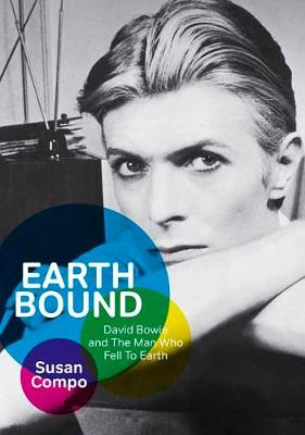 Earthbound: David Bowie and the Man Who Fell to Earth (Paperback)