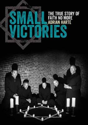 Small Victories: The True Story of Faith No More (Paperback)