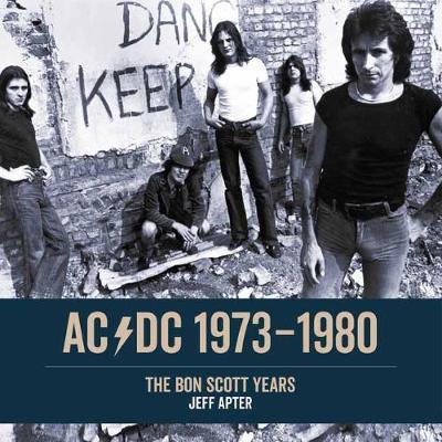 AC/DC 1973-1980: The Bon Scott Years (Paperback)