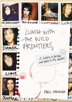 Lunch With The Wild Frontiers: A History of Britpop and Excess in 131/2 Chapters (Paperback)