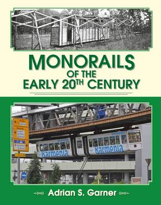 Monorails of the Early 20th Century (Hardback)