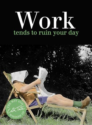Work: tends to ruin your day (Hardback)