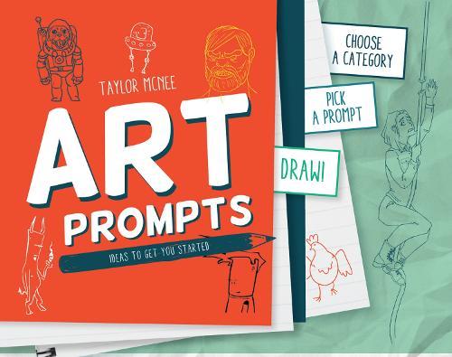 Artprompts: Choose a category, pick a prompt and draw! (Hardback)