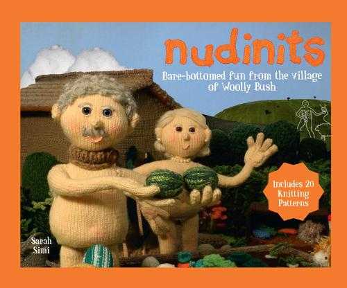 Nudinits: Bare-bottomed fun from the village of Woolly Bush (Hardback)