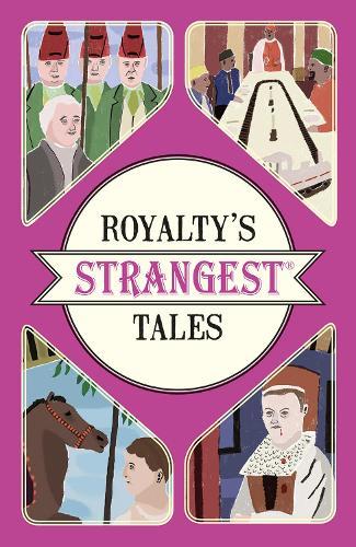 Royalty's Strangest Tales (Paperback)