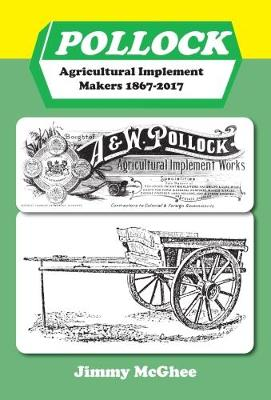 Pollock: Agricultural Implement Makers 1867-2017 (Hardback)