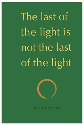 The last of the light is not the last of the light (Paperback)