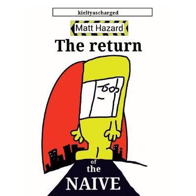 The Return of the Naive - Matt Hazard 1 (Paperback)