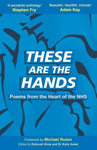 These Are The Hands: Poems from the Heart of the NHS (Paperback)