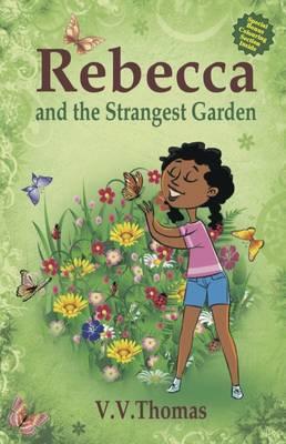 Rebecca and the Strangest Garden 2016 (Paperback)