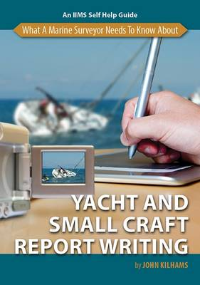 What a Marine Surveyor Needs to Know About Yacht and Small Craft Report Writing (Paperback)