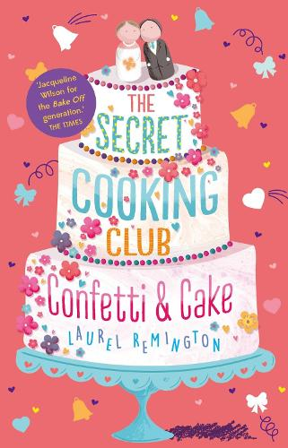 The Secret Cooking Club: Confetti & Cake - The Secret Cooking Club 2 (Paperback)