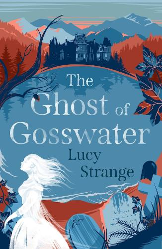 The Ghost of Gosswater (Paperback)