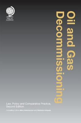 Oil and Gas Decommissioning: Law, Policy and Comparative Practice, Second Edition (Hardback)