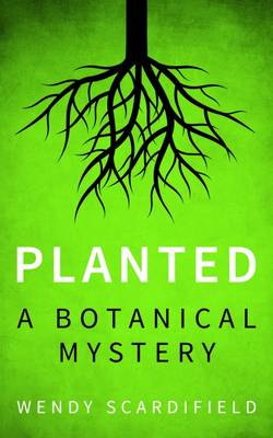 Planted: A Botanical Mystery (Paperback)