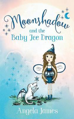 Moonshadow and the Baby Ice Dragon (Paperback)