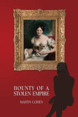 Bounty of a Stolen Empire (Paperback)