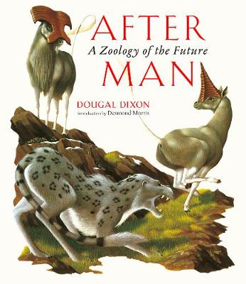 After Man: A Zoology of the Future (Hardback)