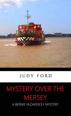 Mystery Over the Mersey: A Bernie Fazakerley Mystery (Paperback)