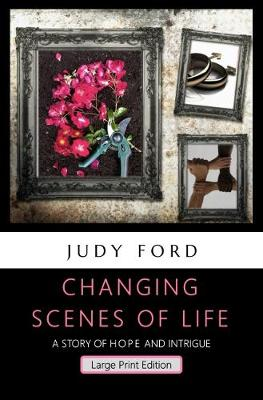 Changing Scenes of Life: A Story of Hope and Intrigue (Paperback)
