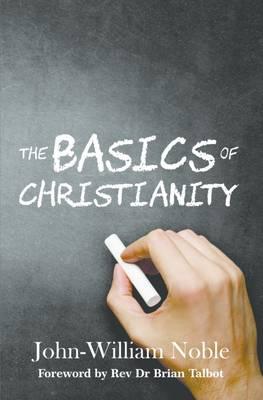 The Basics of Christianity (Hardback)