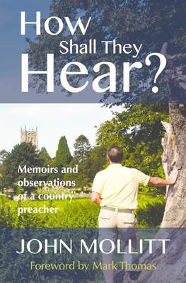 How Shall They Hear?: Memoirs and observations of a country preacher (Hardback)