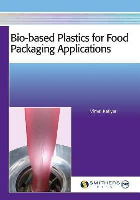 Bio-Based Plastics for Food Packaging Applications (Paperback)