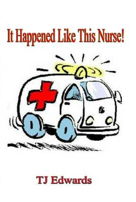 It Happened Like This Nurse! (Paperback)