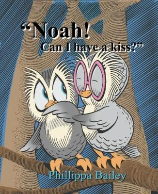 Noah! Can I Have a Kiss? (Paperback)