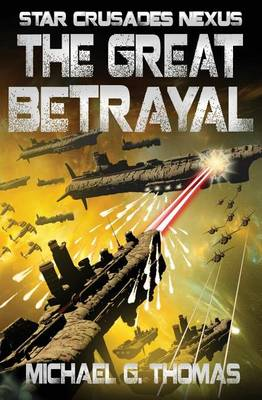 The Great Betrayal - Star Crusades Nexus 4 (Paperback)