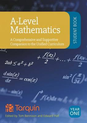 A-Level Mathematics - Student Book Year 1: A Comprehensive and Supportive Companion to the Unified Curriculum 2017 (Paperback)