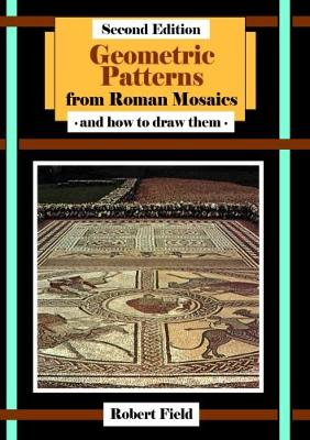 Geometric Patterns from Roman Mosaics: and How to Draw Them - Geometric Patterns (Book)