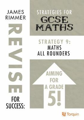 Maths All Rounders: Strategy 9: Strategies for GCSE Mathematics - Revise for Success 9 (Paperback)