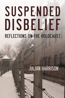 Suspended Disbelief: Reflections on the Holocaust (Paperback)