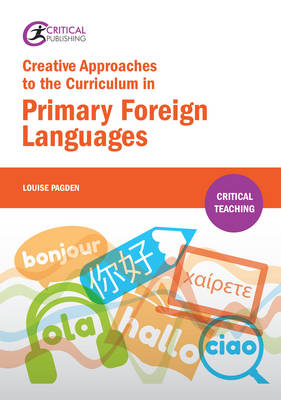Creative Approaches to the Curriculum in Primary Foreign Languages - Critical Teaching (Paperback)