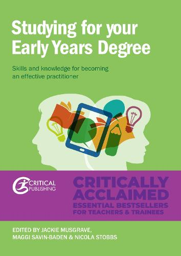 Studying for Your Early Years Degree: Skills and knowledge for becoming an effective early years practitioner - Early Years (Paperback)