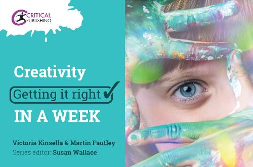 Creativity: Getting it Right in a Week - Getting it Right in a Week (Paperback)