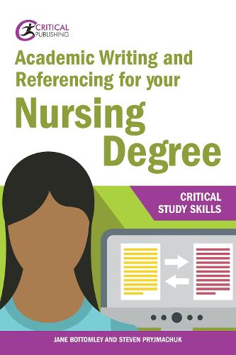 Academic Writing and Referencing for your Nursing Degree - Critical Study Skills (Paperback)