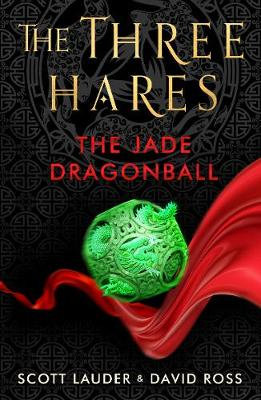 The Three Hares: the Jade Dragonball (Paperback)