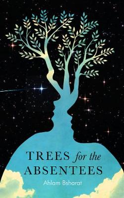 Trees For The Absentees (Paperback)