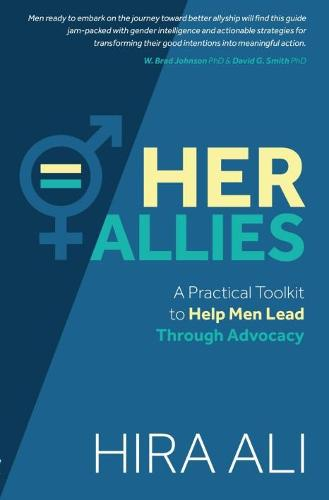 Her Allies: A Practical Toolkit to Help Men Lead Through Advocacy (Paperback)