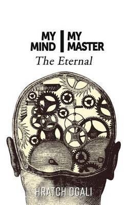 My Mind My Master: The Eternal (Paperback)