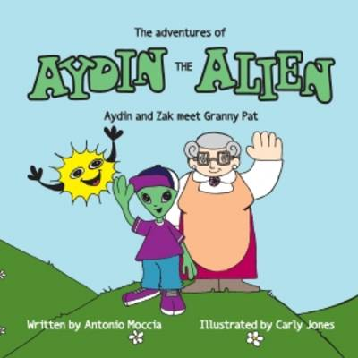 Aydin the Alien - Aydin and Zak Meet Granny Pat (Paperback)