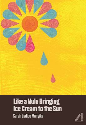 Like A Mule Bringing Ice Cream To The Sun (Paperback)