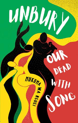 Unbury Our Dead with Song (Paperback)