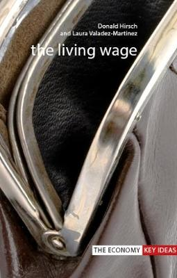 The Living Wage - The Economy Key Ideas (Paperback)